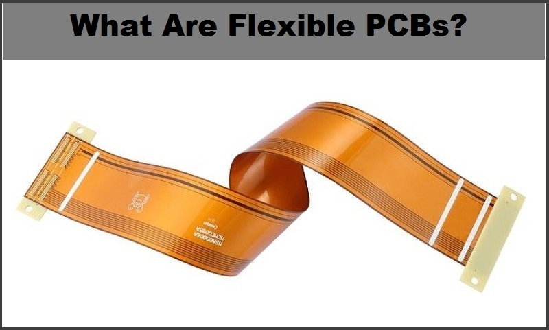 What are flexible PCBs and their Types